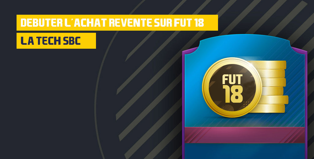 d buter l 39 achat revente sur fut 18 la tech sbc fut 18 fifa ultimate team. Black Bedroom Furniture Sets. Home Design Ideas