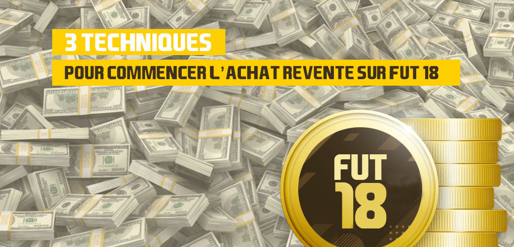 faire de l 39 achat revente sur fut 18 3 techniques pour commencer fut 18 fifa ultimate team. Black Bedroom Furniture Sets. Home Design Ideas